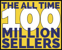 The All Time 100 Million Sellers